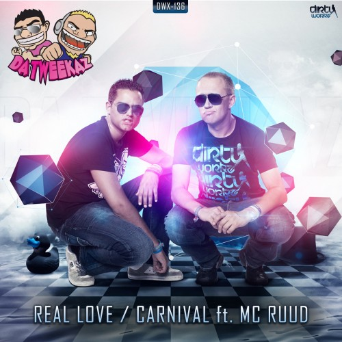 Da Tweekaz - Real Love - Dirty Workz - 05:53 - 11.06.2013