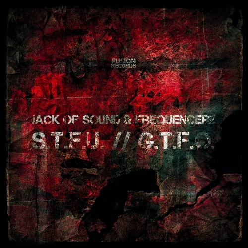 Jack of Sound & Frequencerz - S.T.F.U. - Fusion Records - 05:42 - 24.06.2013