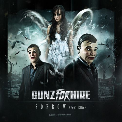 Gunz For Hire Feat. Ellie - Sorrow - A2 Records - 03:12 - 11.07.2013