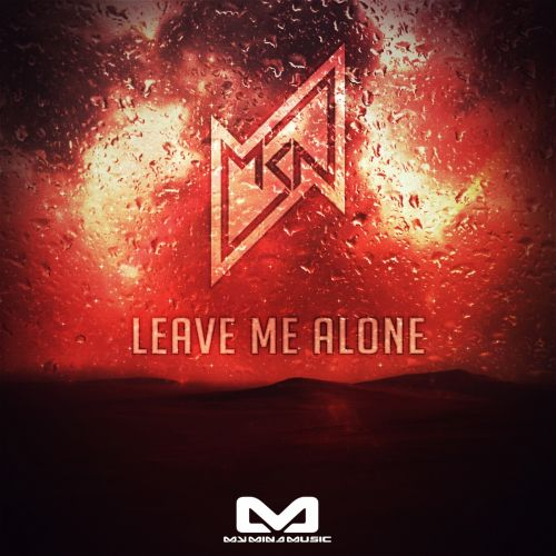MKN - Leave Me Alone - My Mind Music - 06:12 - 19.07.2013