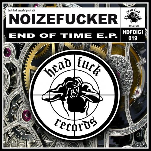 Noizefucker - End Of Time - Headfuck Records - 05:12 - 22.07.2013