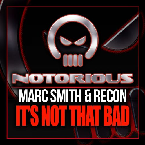 Marc Smith & Re-Con - It's Not That Bad - Notorious Vinyl - 05:35 - 22.07.2013