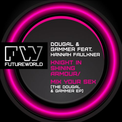 Dougal & Gammer - Mix Your Sex - Futureworld Records - 03:03 - 12.08.2013