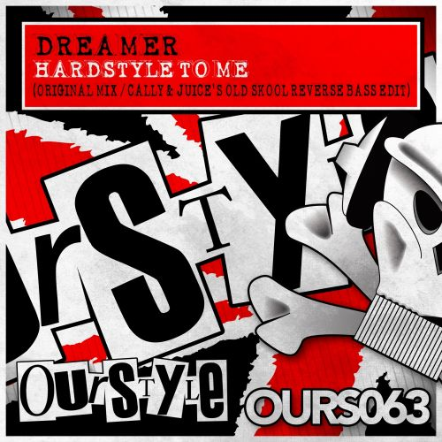 Dreamer - Hardstyle To Me - Ourstyle Recordings - 05:36 - 12.08.2013