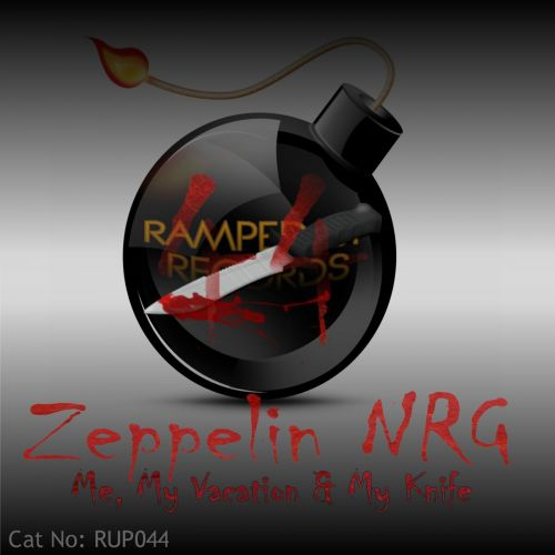 Zeppelin NRG - Me, My Vacation & My Knife - Ramped Up Records - 07:47 - 12.08.2013