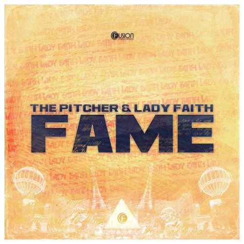 The Pitcher & Lady Faith - Fame - Fusion Records - 04:04 - 12.08.2013