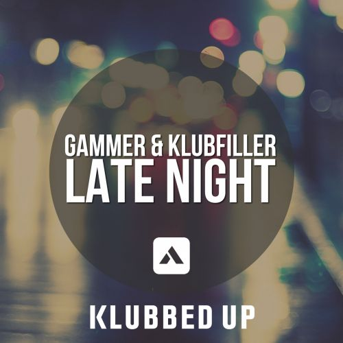 Gammer & Klubfiller - Late Night - Klubbed Up - 05:26 - 19.08.2013