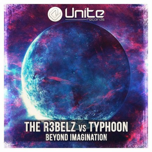The R3belz Vs Typhoon - Beyond Imagination - Unite Records - 03:32 - 09.08.2013