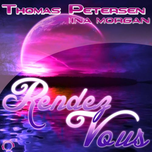 Thomas Petersen Feat. Ina Morgan - Rendez-vous - Mental Madness Records - 04:41 - 13.09.2013