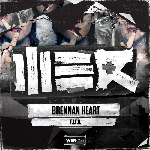 Brennan Heart - F.I.F.O. - WE R - 05:22 - 02.09.2013