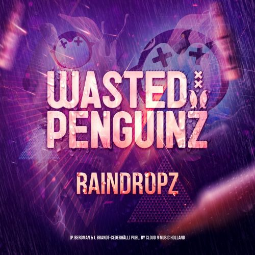 Wasted Penguinz - Raindropz - Toffmusic - 05:03 - 10.09.2013