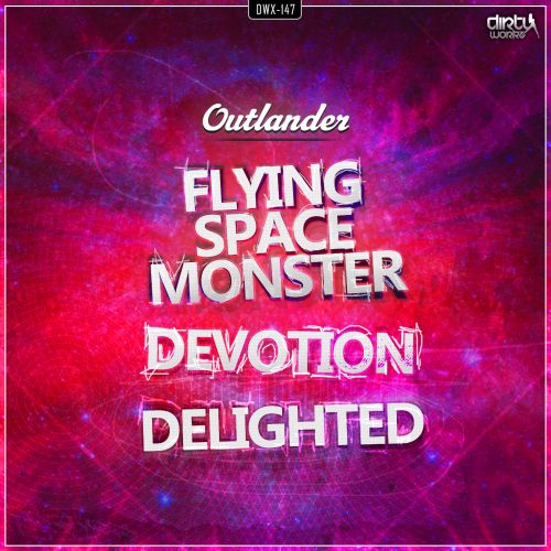 Outlander - Flying Space Monster - Dirty Workz - 05:49 - 04.10.2013