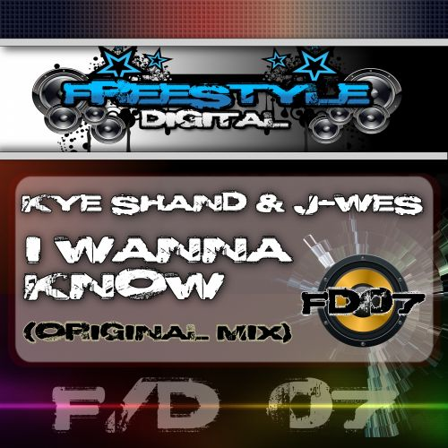 Kye Shand & J-Wes - I Wanna Know - Freestyle Digital Recordings - 06:46 - 16.09.2013