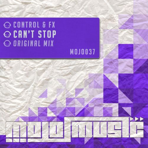 Control & FX - Can't Stop - Mojo Music - 08:46 - 18.09.2013