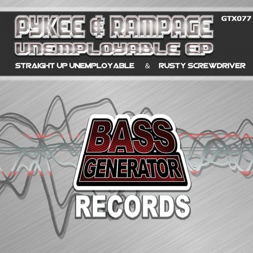 Pykee & Rampage - Straight Up Unemployable - Bass Generator Records - 05:56 - 27.09.2013