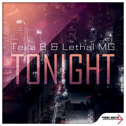 Teka B and Lethal MG - Tonight - Fresh Beats - 04:05 - 23.09.2013