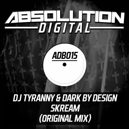 Dj Tyranny & Dark By Design - Skream - Absolution Digital - 06:56 - 03.10.2013