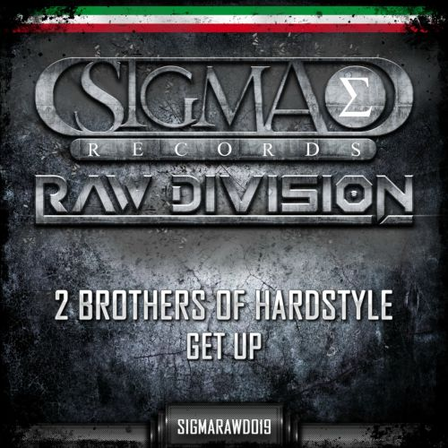 2 Brothers Of Hardstyle - Get Up - Sigma Records - 06:37 - 02.10.2013