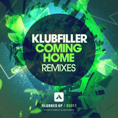 Klubfiller - Coming Home - Klubbed Up - 05:21 - 21.10.2013