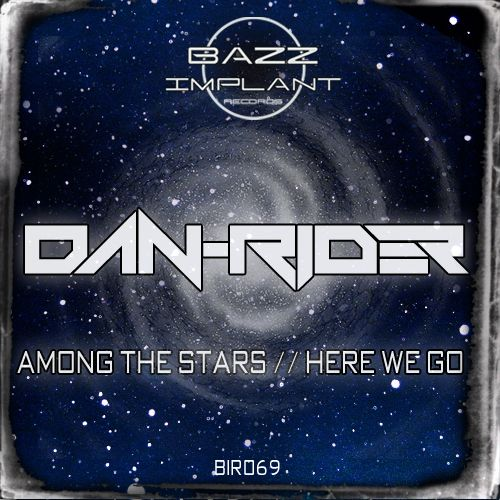 Dan-Rider - Among The Stars - Bazz Implant - 05:31 - 17.10.2013