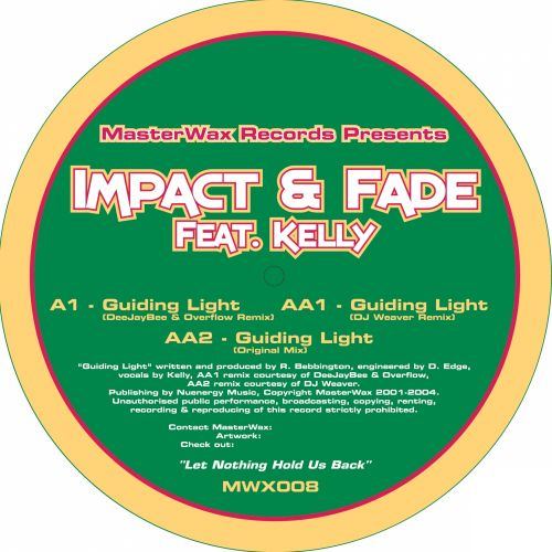 Impact & Fade Feat. Kelly - Guiding Light - MasterWax Records - 07:08 - 01.09.2004