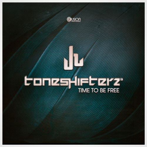 Toneshifterz - Time to be Free - Fusion Records - 05:53 - 11.11.2013