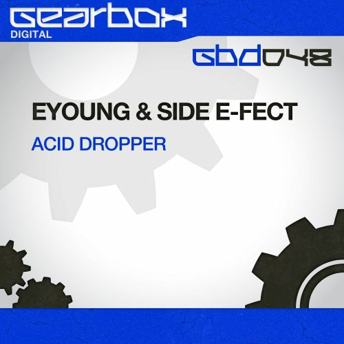 Eyoung & Side E-fect - Acid Dropper - Gearbox Digital - 04:42 - 31.10.2013