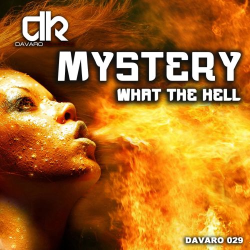 Mystery - What The Hell - Davaro Records - 05:17 - 02.11.2013