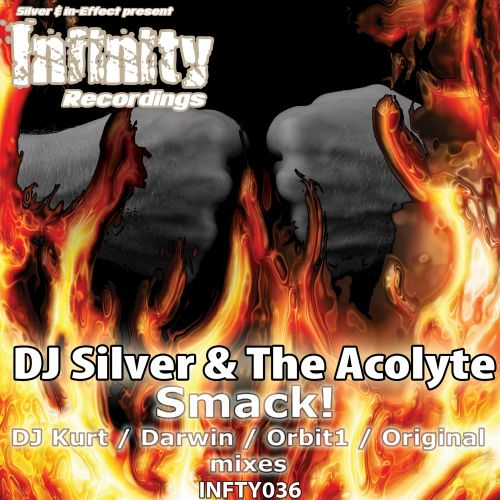 DJ Silver & The Acolyte - Smack! - Infinity Recordings - 04:56 - 09.06.2008
