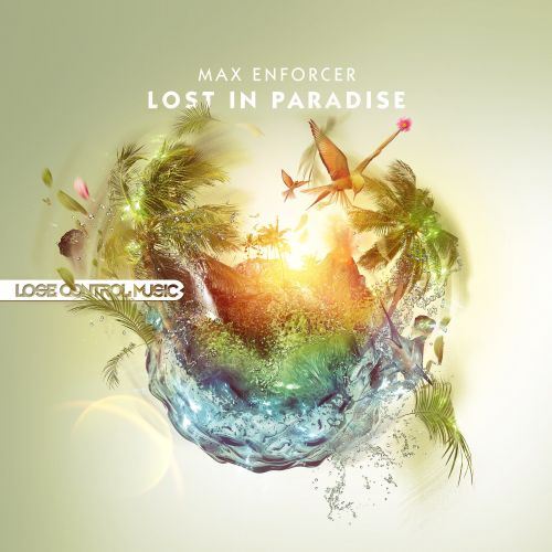 Max Enforcer - Lost In Paradise - Lose Control Music - 05:07 - 11.11.2013