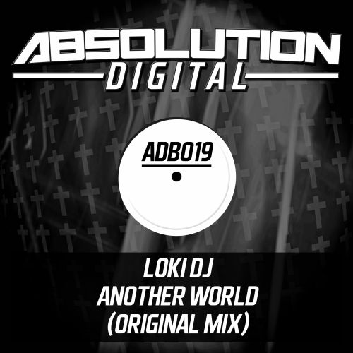 Loki Dj - Another World - Absolution Digital - 05:02 - 22.11.2013