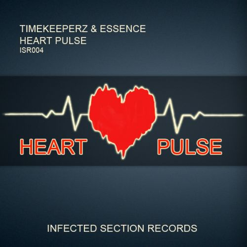 Timekeeperz & Essence - Heart Pulse - Infected Section - 06:26 - 15.01.2014