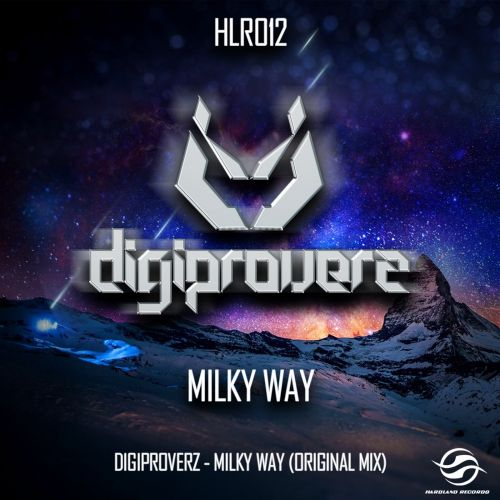 Digiproverz - Milky Way - Hardland Records Official - 04:43 - 23.10.2013