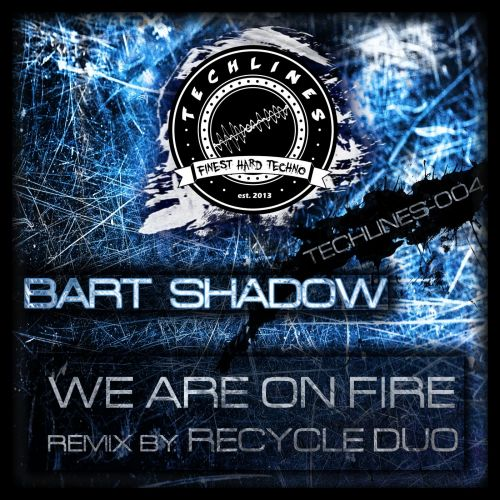 Bart Shadow - Jim On Fire - Techlines - 05:50 - 06.12.2013