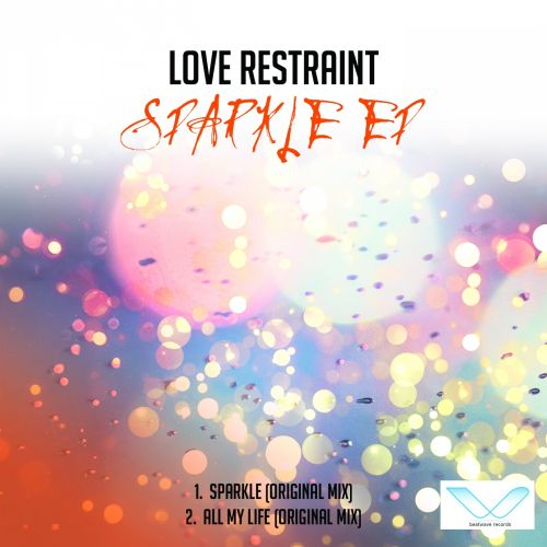 Love Restraint - All My Life - Beatwave Records - 03:34 - 10.12.2013