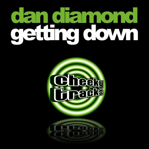 Dan Diamond - Getting Down - Cheeky Tracks - 05:56 - 13.12.2013