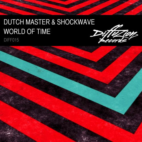 Dutch Master & Shockwave - World Of Time - Diffuzion Records - 06:11 - 23.12.2013
