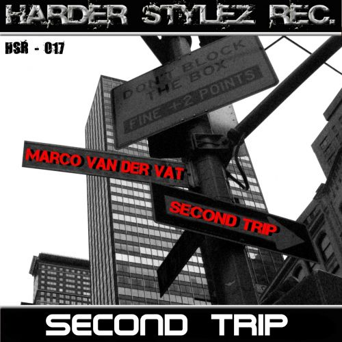 Marco Van der Vat - Second Trip - Harder Stylez Records - 04:59 - 28.12.2012