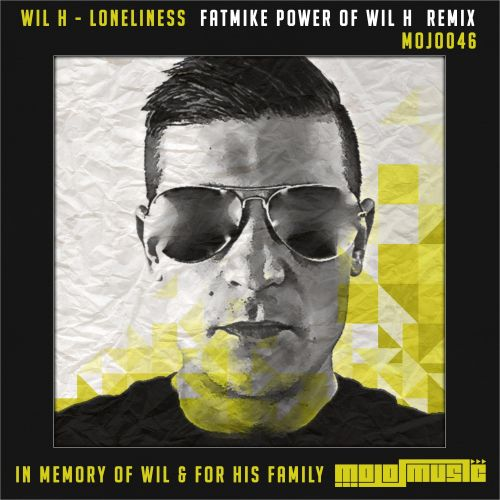 Wil H - Loneliness - Mojo Music - 06:49 - 27.12.2013