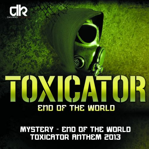 Mystery - End Of The World ( Toxicator Anthem 2013 ) - Davaro Records - 04:14 - 19.12.2013