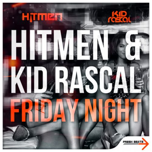 Hitmen and Kid Rascal - Friday Night - Fresh Beats - 04:35 - 11.02.2013