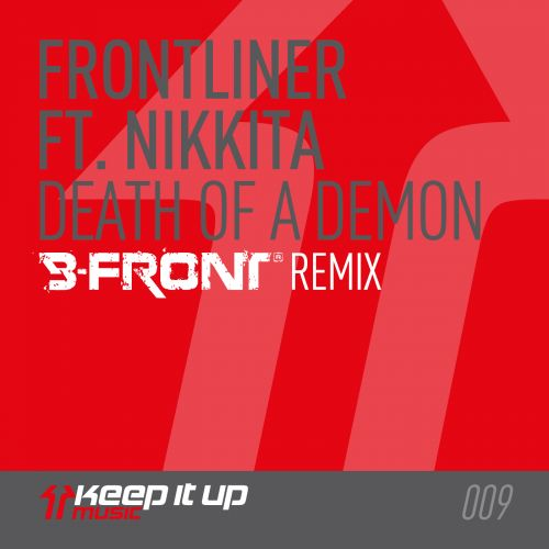 Frontliner featuring Nikkita - Death Of A Demon - Keep It Up Music - 05:04 - 27.01.2014