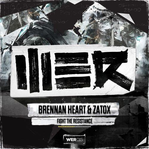 Brennan Heart And Zatox - Fight The Resistance - WE R - 04:55 - 13.01.2014