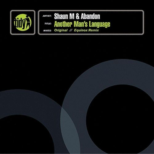 Shaun M & Abandon - Another Man's Language - Tidy - 06:55 - 06.09.2010