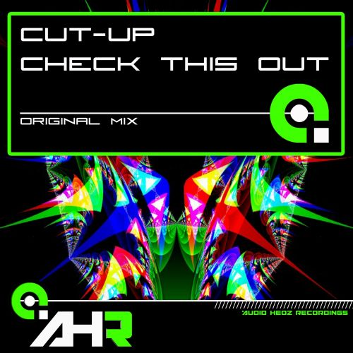 Cut-Up - Check This Out - AHR [Audio Hedz Recordings] - 05:44 - 17.01.2014