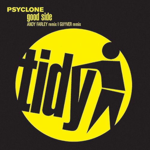 Psyclone - Good Side - Tidy - 08:28 - 06.09.2010