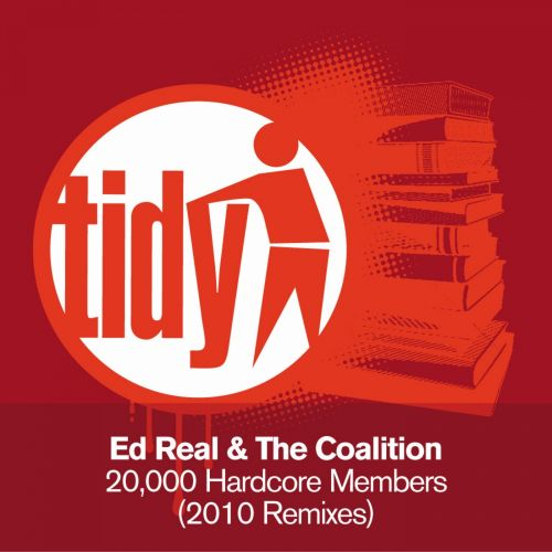 Ed Real & The Coalition - 20,000 Hardcore Members - Tidy - 06:55 - 07.09.2010