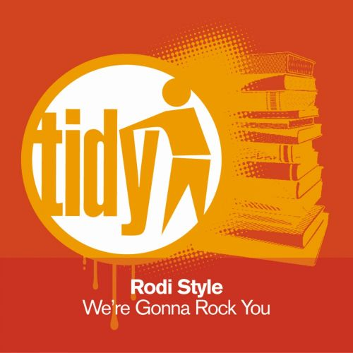 Rodi Style - We're Gonna Rock You - Tidy - 07:57 - 07.09.2010