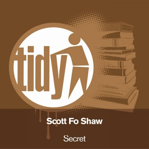 Scott Fo Shaw - Secret - Tidy - 05:47 - 07.09.2010