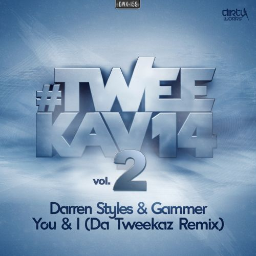 Darren Styles and Gammer - You & I (Da Tweekaz Remix) - Dirty Workz - 06:13 - 01.02.2014